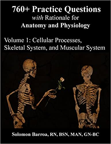 760+ Practice Questions with Rationale for Anatomy and Physiology ...