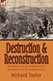 Destruction and Reconstruction, Richard Taylor, 1846778859