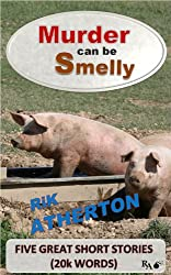Murder can be Smelly. 5 Short Stories (Great Reads) 20K Words