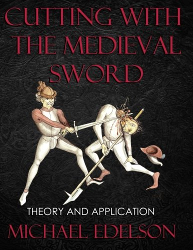 Cutting with the Medieval Sword: Theory and Application cover