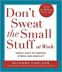 Don t Sweat the Small Stuff at Work  Simple ways to Keep the Little ... c42b10d51e9de