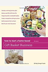 How to Start a Home-Based Gift Basket Business (Home-Based Business Series) Paperback