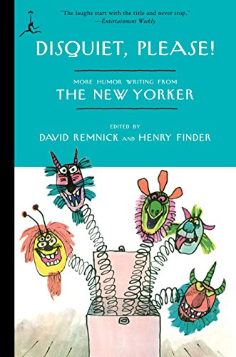 Disquiet, Please!: More Humor Writing from The New Yorker (Modern Library (Paperback))