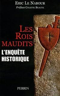 Les rois maudits : l'enquête historique