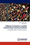 Edging Customer Loyalty Enhancing Communication, Salman Ahmad Awan and Muzafar Said, 3846521140