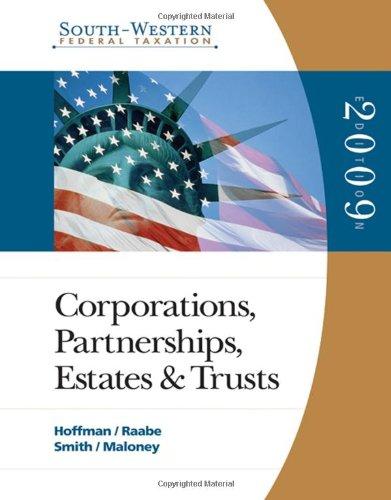 South-Western Federal Taxation 2009: Corporations, Partnerships, Estates and Trusts (with TaxCut Tax Preparation Softwar