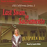 Bargain Audio Book - Last Swan of Sacramento  Old California S