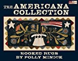 The Americana Collection: Hooked Rugs, Polly Minick, 1564777529