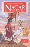 img - for Nacar, the White Deer: A Story of Old Mexico (Living History Library) book / textbook / text book