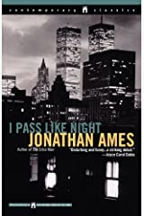 I Pass Like Night (Contemporary Classics) by Jonathan Ames(1999-07-01) Unknown Binding