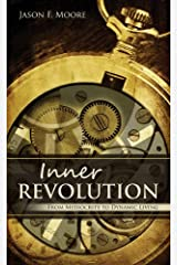 Inner Revolution - From Mediocrity To Dynamic Living Kindle Edition