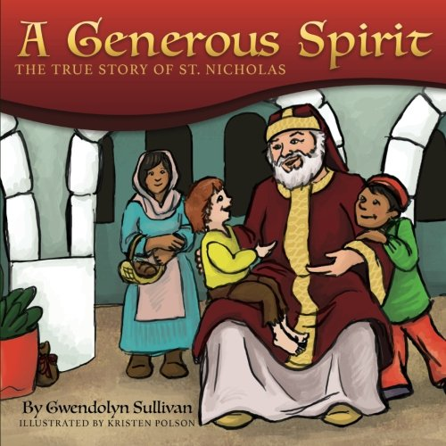 A Generous Spirit:: The True Story of Saint Nicholas