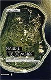 Image de Nauru, l'île dévastée : Comment la civilisation capitaliste a détruit le pays le plus riche du m