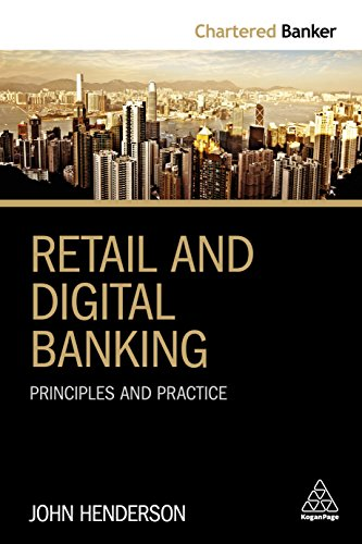 Retail and Digital Banking: Principles and Practice (Chartered Banker Series)