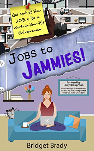 Jobs to Jammies!: Get Out of Your J.O.B. & Be a Work-in-Your-PJs Entrepreneur cover