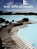 Health Tourism and Hospitality : Spas, Wellness and Medical Travel, Smith, Melanie and Puczko, Laszlo, 0415638658