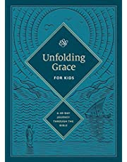 Unfolding Grace for Kids: A 40-Day Journey through the Bible: A 40-Day Journey through the Bible