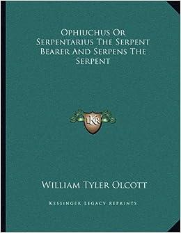 Book Ophiuchus Or Serpentarius The Serpent Bearer And Serpens The Serpent