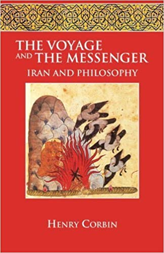 The Voyage and the Messenger: Iran & Philosophy by Corbin, Henry (1999)