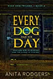 Every Dog Has His Day: a gritty Psychological Thriller (The Dead Dog Trilogy Book 2)