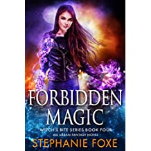 Forbidden Magic: An Urban Fantasy Novel (Witch's Bite Series Book 4)