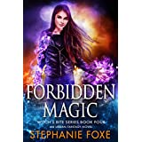 Forbidden Magic: An Urban Fantasy Novel (Witch's Bite Series Book 4)