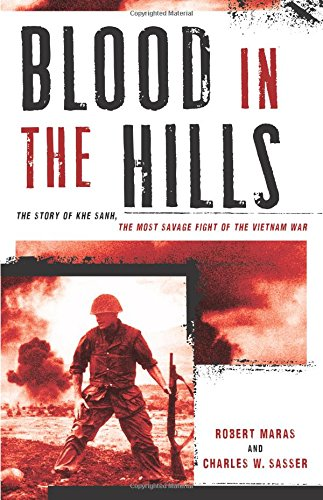 Blood in the Hills: The Story of Khe Sanh, the Most Savage Fight of the Vietnam War by LYONS