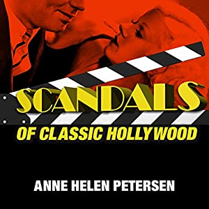 Scandals of Classic Hollywood Audiobook