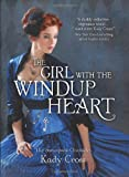 The Girl with the Windup Heart (The Steampunk Chronicles)