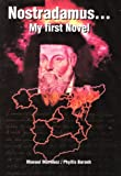Nostradamus... My First Novel, Manuel Martinez and Phyllis Barash, 0578067846
