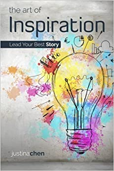 Book The Art of Inspiration: Lead Your Best Story by Justina Chen (2016-02-01)
