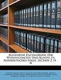 Allgemeine Encyklopadie der Wissenschaften und Kunste, Johann Samuel Ersch, 1179369580
