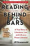 Reading behind Bars: A True Story of Literature, Law, and Life as a Prison Librarian