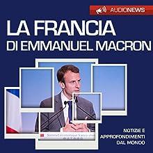 La Francia di Emmanuel Macron (Audionews) Audiobook by Emilio Crippi Narrated by Maurizio Cardillo