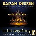 Saint Anything Hörbuch von Sarah Dessen Gesprochen von: Taylor Meskimen