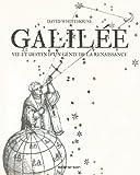 Galilée - Vie et destin d'un génie de la Renaissance
