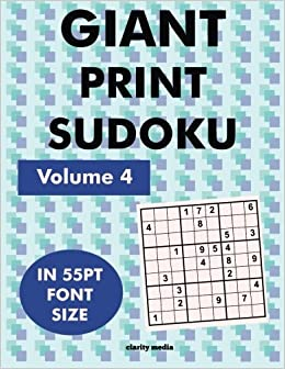 Giant Print Sudoku Volume 4: 100 sudoku puzzles in giant print 55pt font size