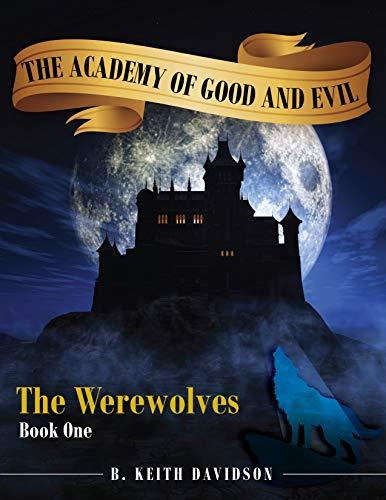 The Academy of Good & Evil: Werewolves