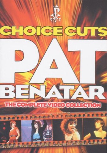 (Pat Benatar - Choice Cuts - The Complete Video Collection)