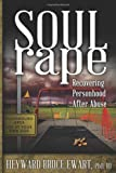 Soul Rape: Recovering Personhood After Abuse (New Horizons in Therapy)