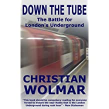 Down The Tube: The Battle for London's Underground