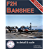 F2H Banshee in Detail & Scale Part 1: Prototypes Through F2H-2 Variants (Digital Detail & Scale Series Book 3)