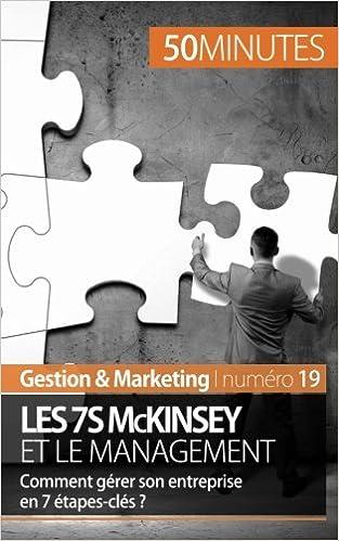 Livres Les 7S McKinsey et le management: Comment gérer son entreprise en 7 étapes-clés ? pdf