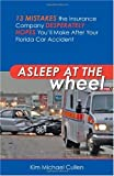Asleep at the Wheel: 13 Mistakes the Insurance Company Desperately Hopes You ll Make After Your Florida Car Accident