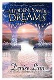 The Hidden Power of Dreams, Denise Linn, 1401917917