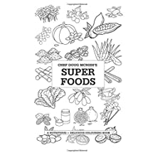 Chef Doug McNish's Super Foods: A Nutritious + Delicious Colouring Book by Douglas McNish (2015-12-08)