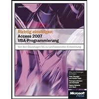 Richtig einsteigen: Access 2007 VBA-Programmierung: Von den Grundlagen bis zur professionellen Anwendungsentwicklung