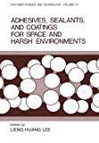 img - for Adhesives, Sealants, and Coatings for Space and Harsh Environments (Polymer Science and Technology Series) book / textbook / text book