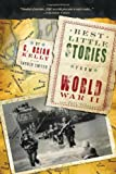 Best Little Stories from World War II: More than 100 true stories