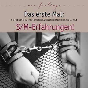 Das erste Mal: S/M-Erfahrungen! Hörbuch